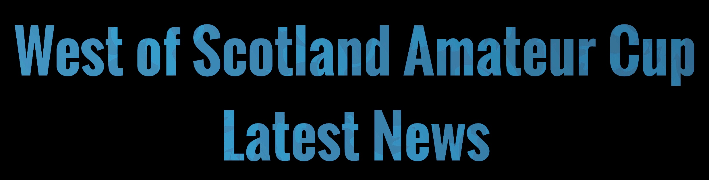 West of Scotland Amateur Cup Latest
