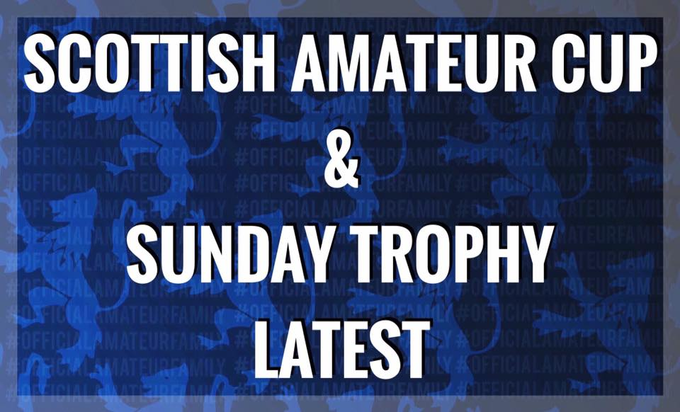 Scottish Amateur Cup & Sunday Trophy Latest