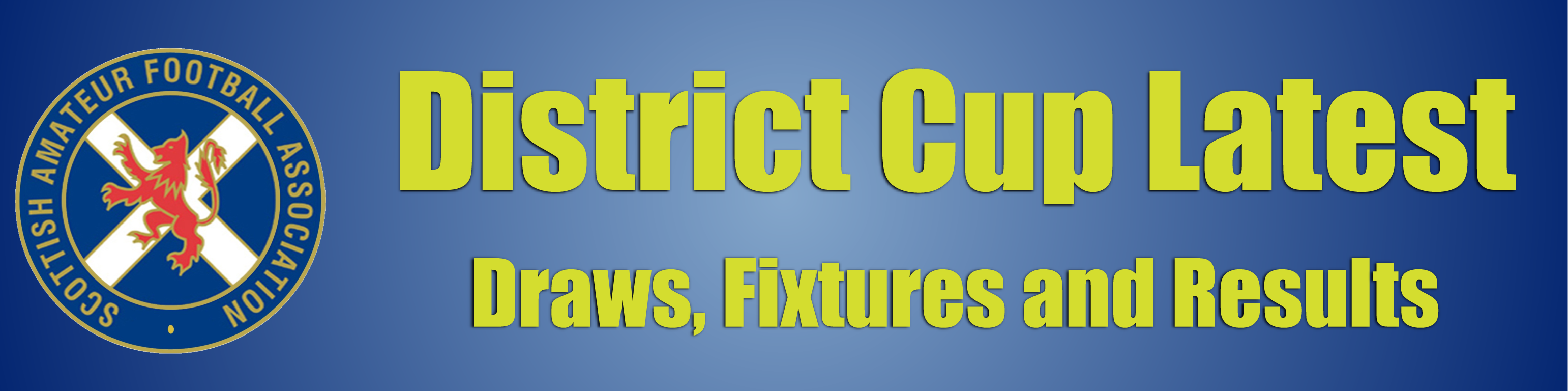 District Cup Latest (Draws, Fixtures and Results)