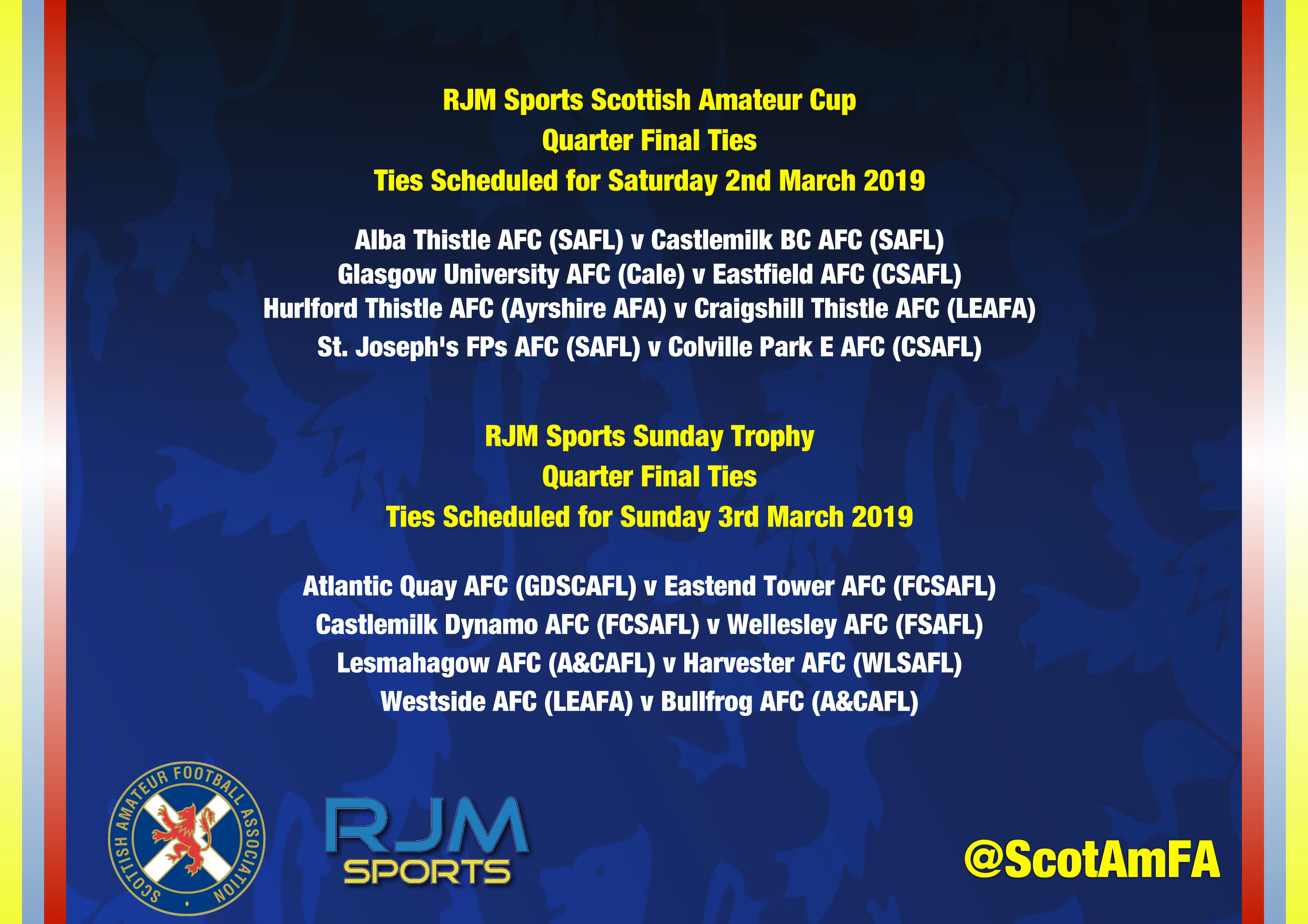 <a href='/newsdetail/ID/602'>RJM Sports Scottish Amateur Cup & Sunday Trophy Quarter Final Ties</a>